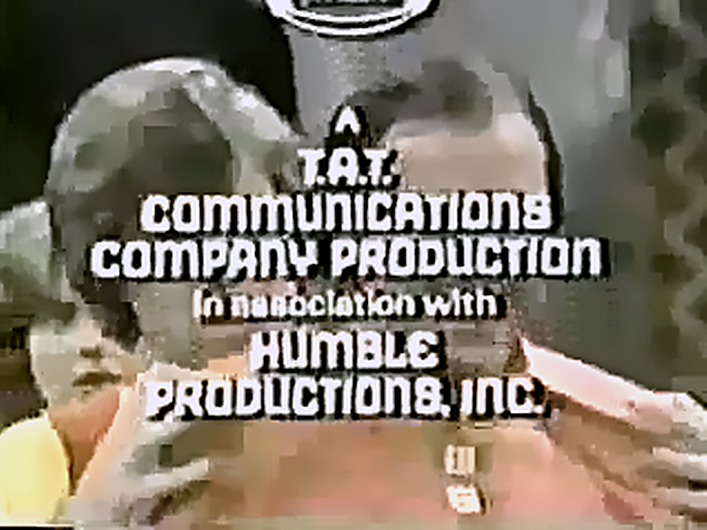 T.A.T. Communications Co./Humble Productions (1977)